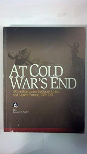 At Cold War's End: United States Intelligence on the Soviet Union and Eastern Europe, 1989-1991