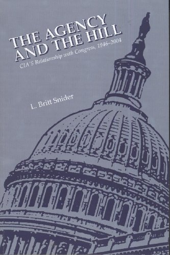 9781929667178: The Agency and the Hill: CIA's Relationship with Congress, 1946-2004 (The Center for the Study of Intelligence)
