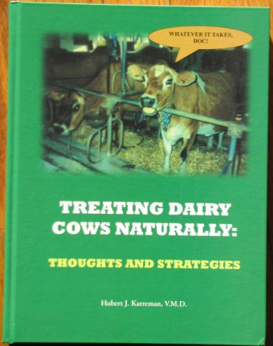 9781929678051: Treating Dairy Cows Naturally: Thoughts and Strategies