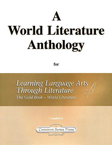 9781929683314: A World Literature Anthology for Learning Language Arts Through Literature The Gold Book - World Literature