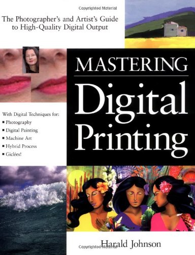 9781929685653: Mastering Digital Printing: The Photographer's and Artist's Guide to High-Quality Digital Output (Miscellaneous)