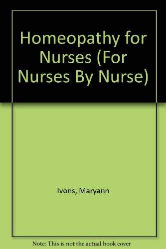 9781929693252: Homeopathy for Nurses (For Nurses By Nurse)