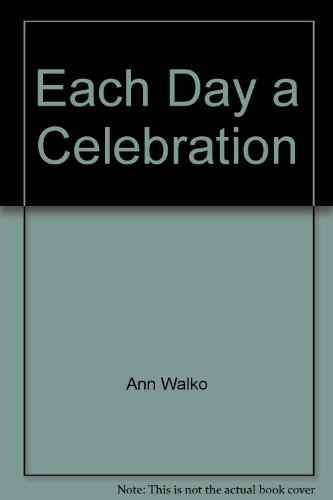 9781929706167: Each Day a Celebration