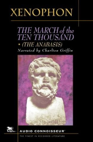 9781929718184: The March of the Ten Thousand (The March Upcountry, The Anabasis, The Persian Expedition)