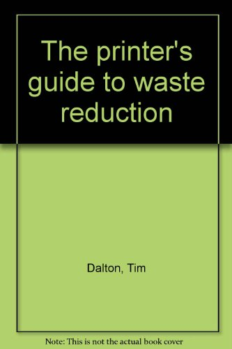 The printer's guide to waste reduction: Dalton, Tim