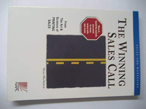 9781929734344: The Winning Sales Call (The Art & Science of Printing Sales)