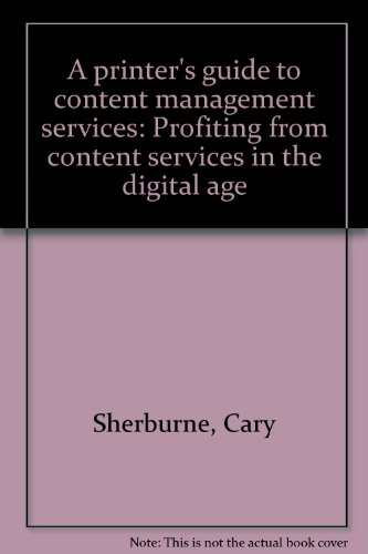 9781929734405: A printer's guide to content management services: Profiting from content services in the digital age