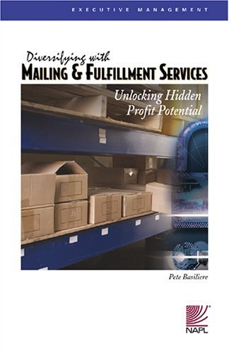 Diversifying with Mailing & Fulfillment Services: Pete Basiliere