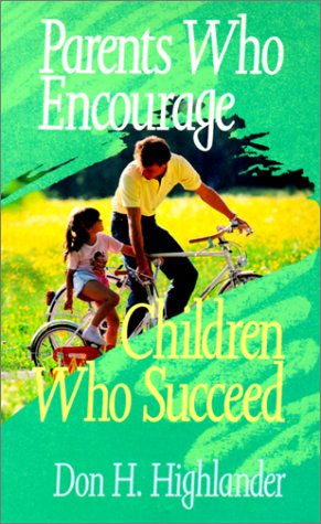 9781929749072: Parents Who Encourage, Children Who Succeed