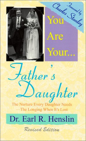 9781929753017: You Are Your Father's Daughter : The Nurture Every Daughter Needs--The Longing When It's Lost