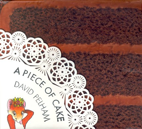 A Piece of Cake: A Delectable Pop-Up Book (9781929766017) by Pelham, David