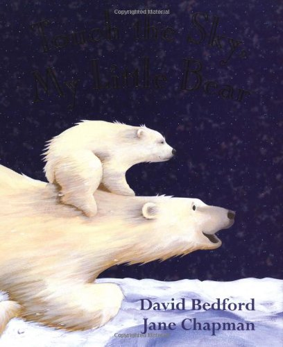 Touch the Sky, My Little Bear: David Bedford