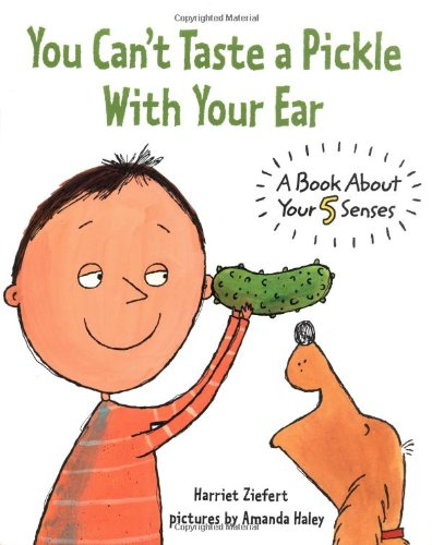 9781929766680: You Can't Taste a Pickle With Your Ear: A Book About Your 5 Senses