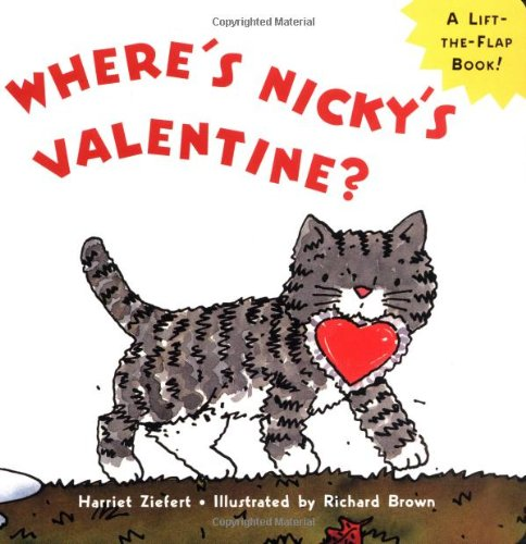 Where's Nicky's Valentine?: A Lift-the-Flap Board Book: Ziefert, Harriet