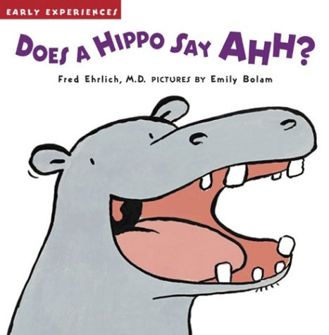 Does a Hippo Say Ahh? (Early Experiences): Fred Ehrlich