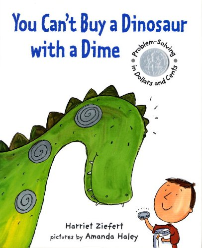 9781929766819: You Can't Buy a Dinosaur With a Dime: Problem-solving in Dollars and Cents