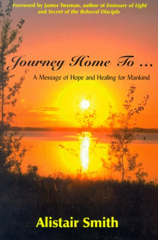 Journey Home To. : A Message of: Alistair Smith; Bryan