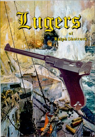 Lugers of Ralph Shattuck [Limited Edition]: Keep III, Russell C.