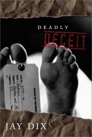 Deadly Deceit: Dix, Jay