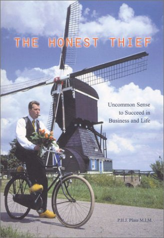 9781929774128: The Honest Thief: Uncommon Sense to Succeed in Business and Life