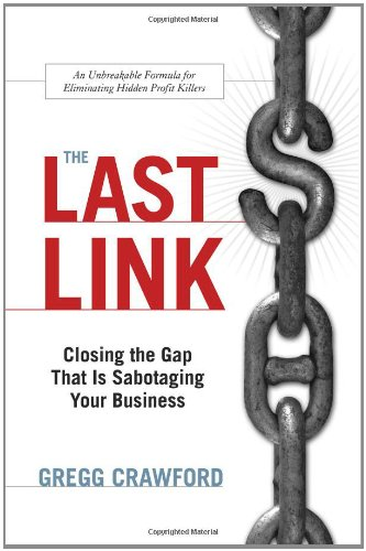 The Last Link: Closing the Gap That: Gregg Crawford