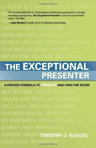 9781929774449: The Exceptional Presenter: A Proven Formula to Open Up and Own the Room