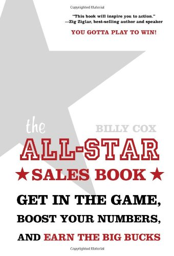 9781929774487: The All-Star Sales Book: Get in the Game, Boost Your Numbers, and Earn the Big Bucks