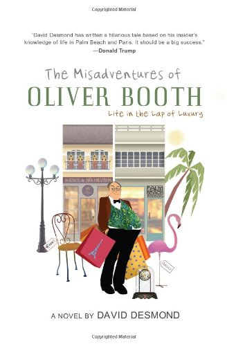 9781929774562: The Misadventures of Oliver Booth: Life in the Lap of Luxury