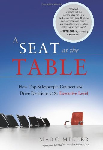 A Seat at the Table:How Top Salespeople: Marc Miller