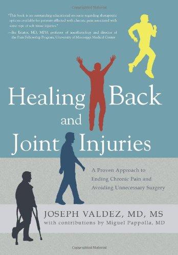 Healing Back & Joint Injuries: Valdez, Dr Joseph, MD