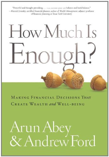 9781929774838: How Much Is Enough? Making Financial Decisions That Create Wealth and Well-being