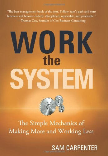 9781929774876: Work the System: The Simple Mechanics of Making More and Working Less