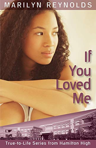 9781929777006: If You Loved Me (Hamilton High True-to-Life)