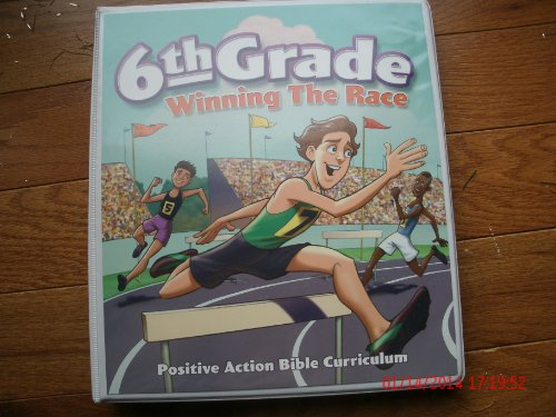 Winning the Race 6th Grade Positive Action Bible Curriculum