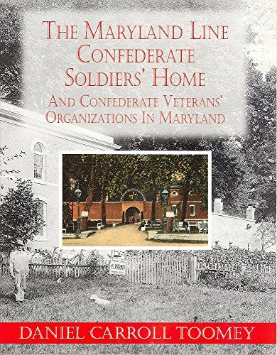 Maryland Line Confederate Soldiers' Home and Confederate Veterans' Organizations in ...