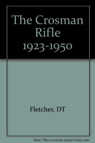 9781929813018: The Crosman Rifle 1923-1950