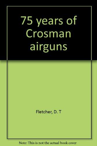 9781929813056: 75 years of Crosman airguns