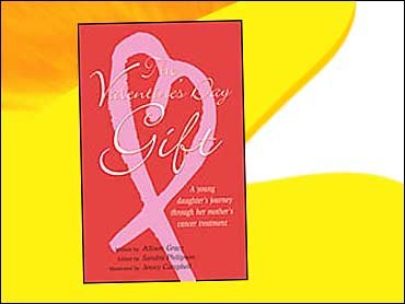 The Valentine's Day Gift: A Young Daughter's Journey Through Her Mothers Cancer Treatment...