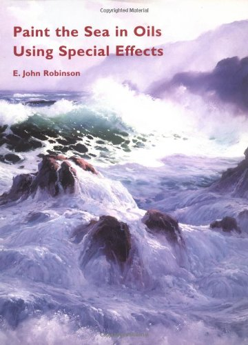 9781929834044: Paint the Sea in Oils Using Special Effects