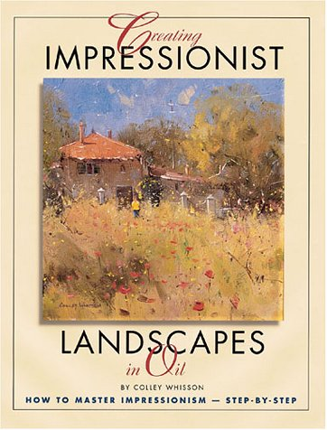 Creating Impressionist Landscapes In Oil.
