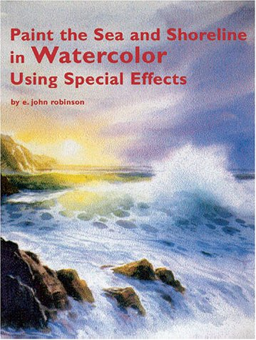 9781929834112: Paint the Sea and Shoreline in Watercolors Using Special Effects