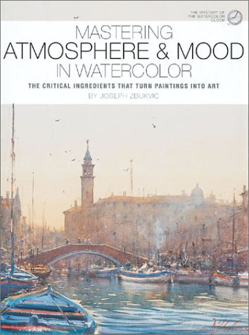 9781929834174: Mastering Atmosphere and Mood in Watercolor