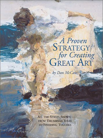 9781929834198: A Proven Strategy for Creating Great Art
