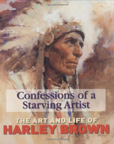 9781929834280: Confessions of a Starving Artist: the Art and Life of Harley Brown