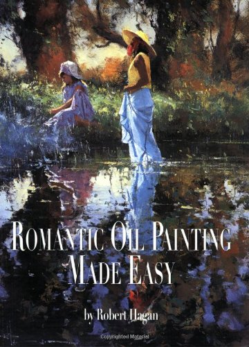 9781929834297: Romantic Oil Painting Made Easy