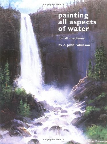 9781929834389: Painting All Aspects of Water: For All Mediums
