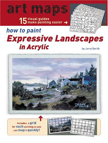 9781929834495: How to Paint Expressive Landscapes in Acrylic (Art Maps)