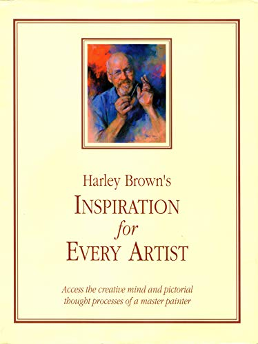 Harley Brown's Inspiration for Every Artist (1929834616) by Brown, Harley