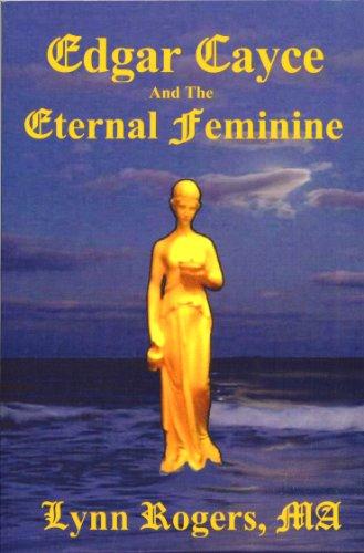Edgar Cayce And The Eternal Feminine: Lynn Rogers