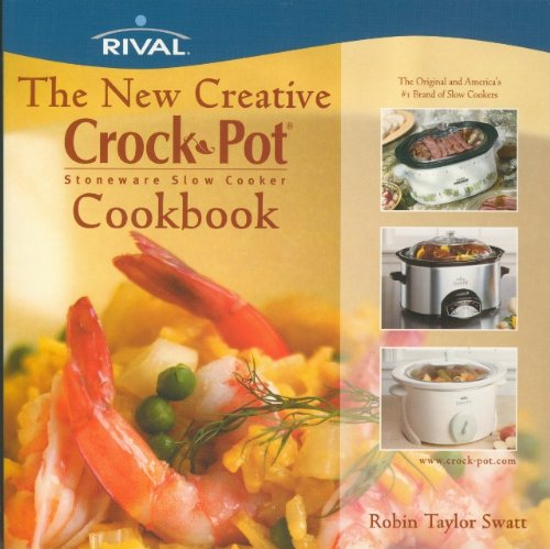 The New Creative Crock Pot Stoneware Slow: Robin Taylor Swatt